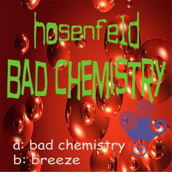 HOSENFELD - Bad Chemistry