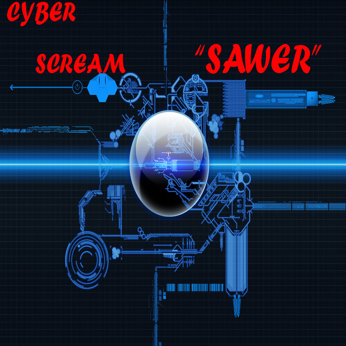CYBERSCREAM - Sawer