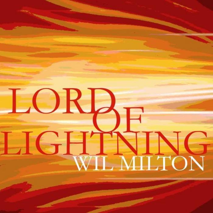 MILTON, Wil - Lord Of Lightning