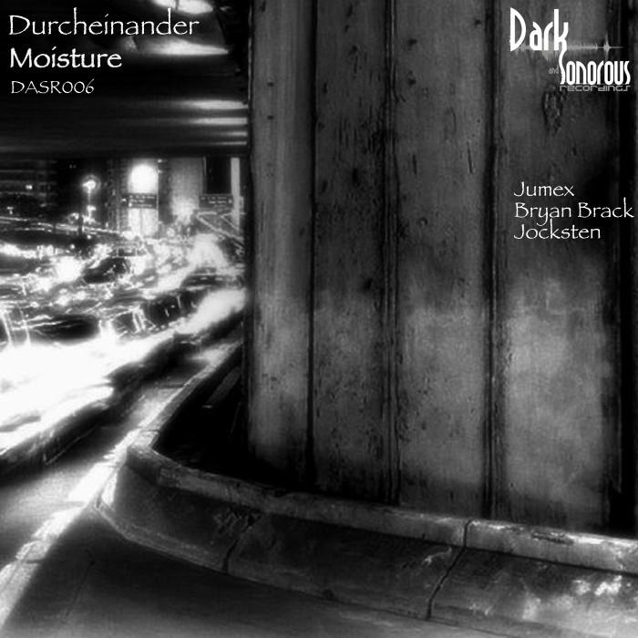 DURCHEINANDER - Moisture