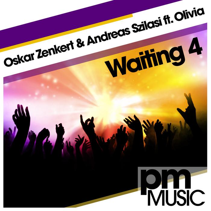 ZENKERT, Oskar/ANDREAS SZILASI feat OLIVIA - Waiting 4