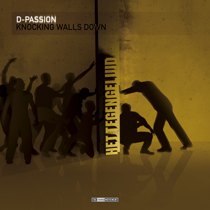 D PASSION - Knocking Walls Down