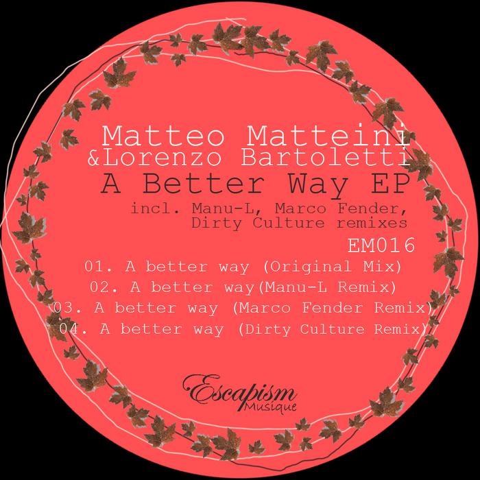 MATTEINI, Matteo/LORENZO BARTOLETTI - A Better Way EP