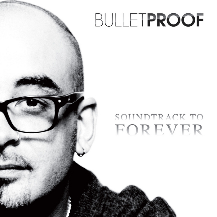 BULLETPROOF/VARIOUS - Sound Track To Forever