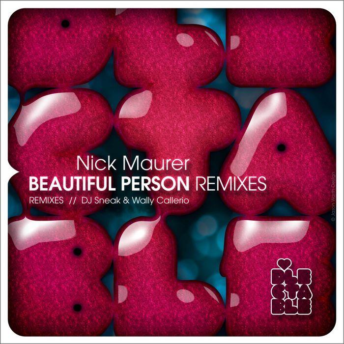 MAURER, Nick - Beautiful Person (remixes)