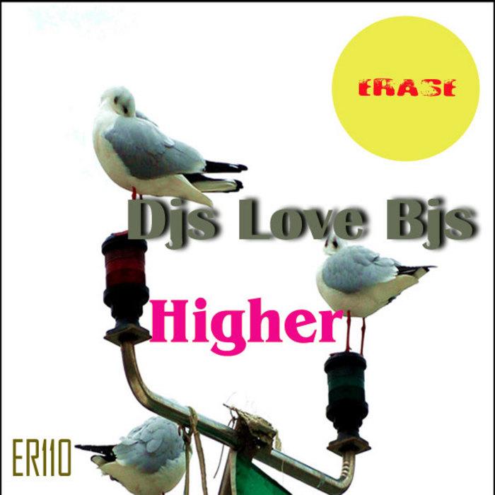 DJS LOVE BJS - Higher