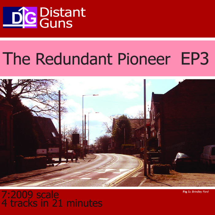 DISTANT GUNS - The Redundant Pioneer EP