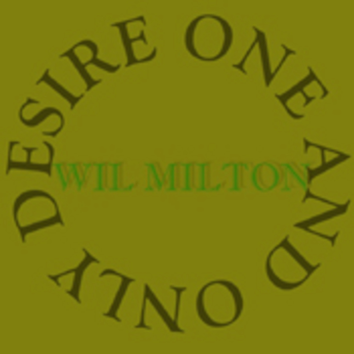 MILTON, Wil - One & Only Desire