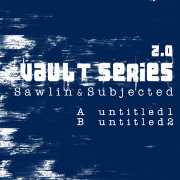 SAWLIN & SUBJECTED - Vault Series 2 0