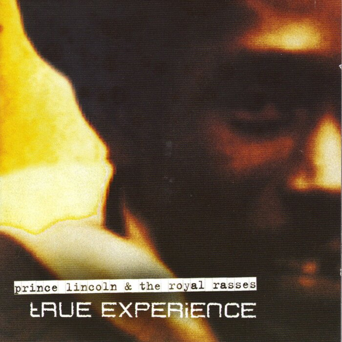 PRINCE LINCOLN & THE ROYAL RASSES - True Experience