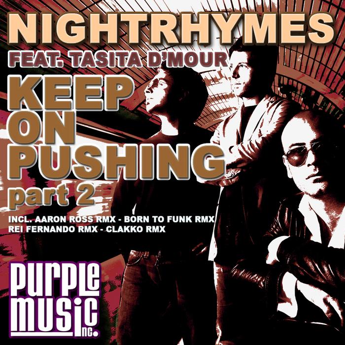 NIGHTRHYMES feat TASITA D MOUR - Keep On Pushing (Part 2)