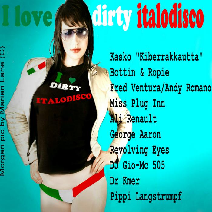 VARIOUS - I Love Dirty Italodisco