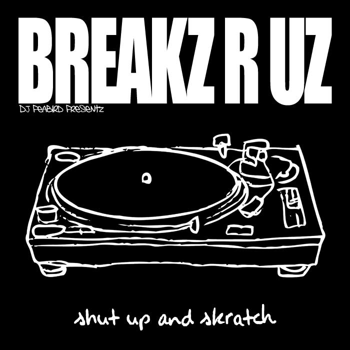 DJ PEABIRD - Shut Up & Skratch