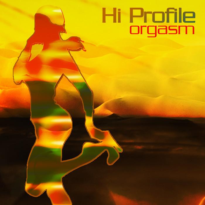 HI PROFILE - Orgasm