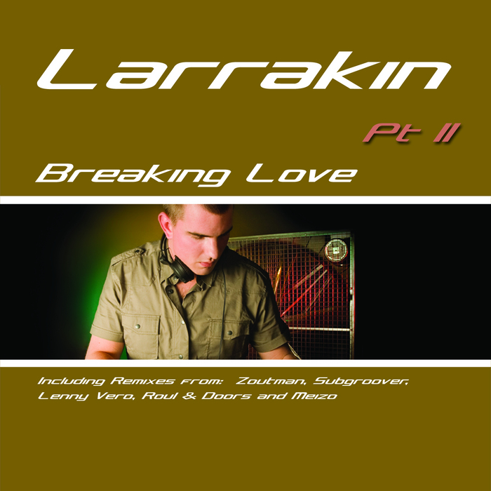 LARRAKIN - Breaking Love