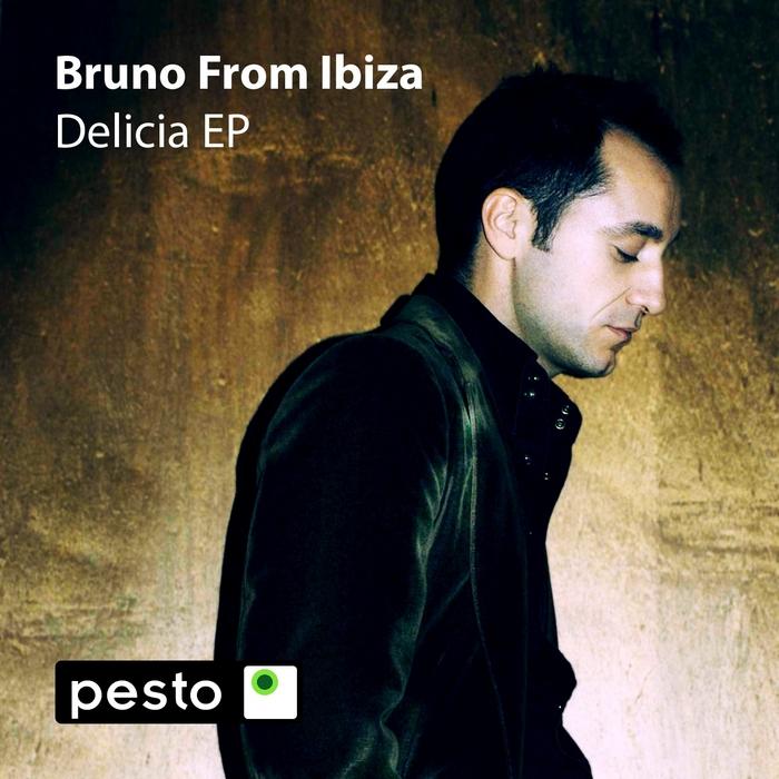 BRUNO FROM IBIZA - Delicia