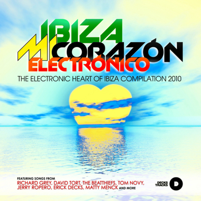DECKS, Erick/VARIOUS - Ibiza Mi Corazon Electronico 2010 (unmixed tracks)