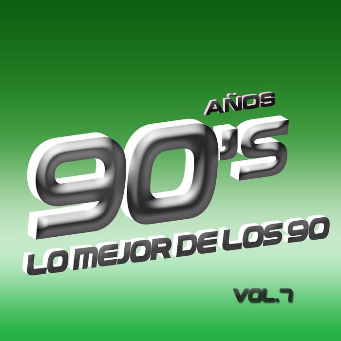 VARIOUS - Los 90's Vol 7: Lo Mejor De Los 90