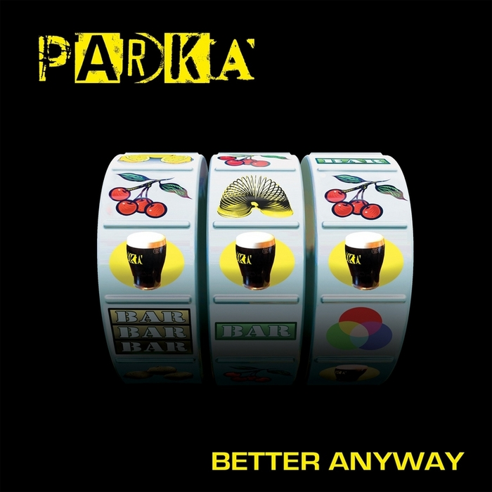 PARKA - Better Anyway