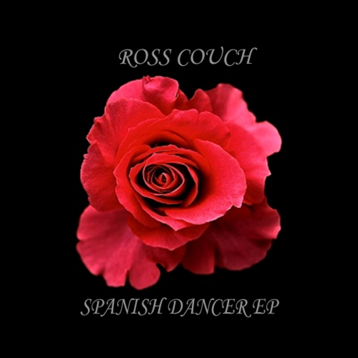 COUCH, Ross - Spanish Dancer EP