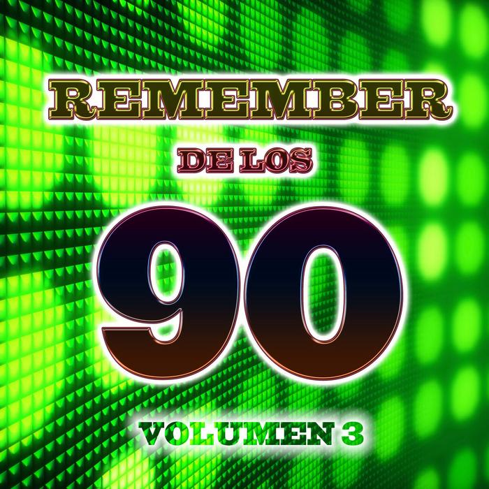 VARIOUS - Remember 90's Vol 3