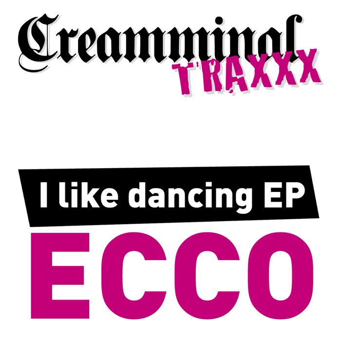 ECCO - I Like Dancing EP