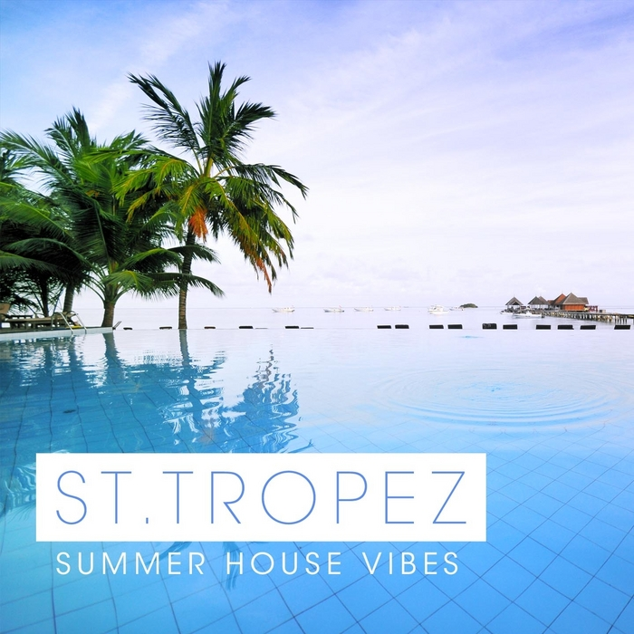 VARIOUS - St Tropez Summer House Vibes