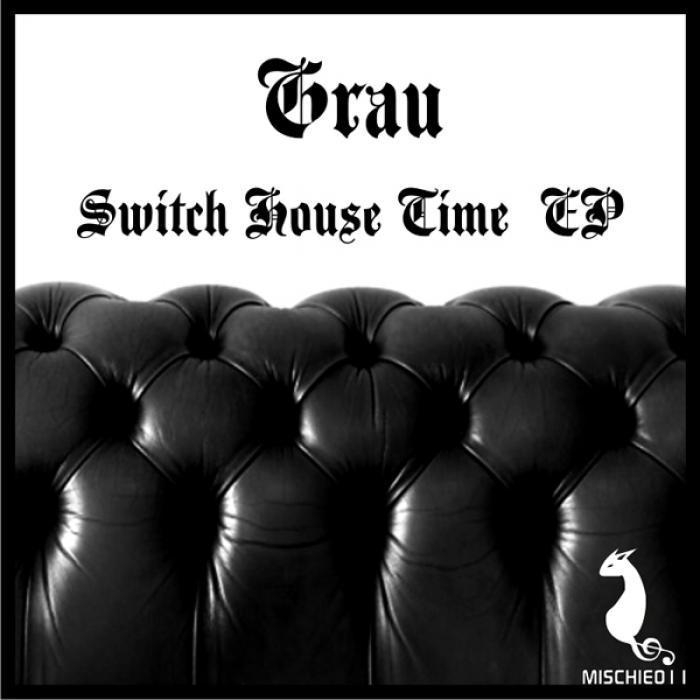 GRAU - Switch House Time EP