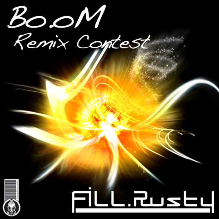 FILL RUSTY - Bo oM (Remix Contest)
