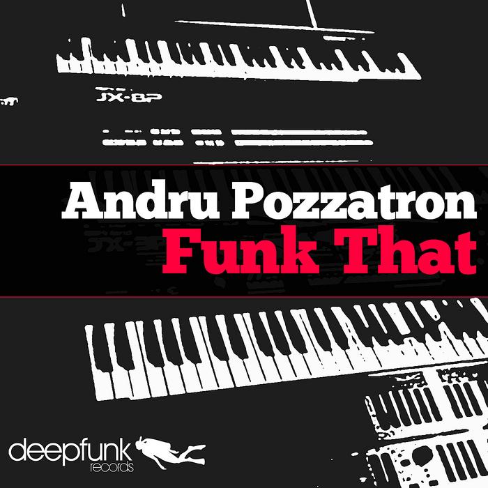 POZZATRON, Andru - Funk That