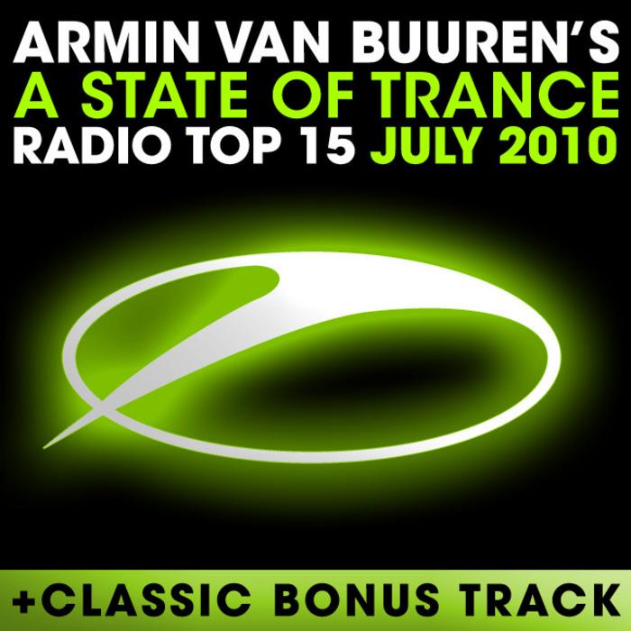 VAN BUUREN, Armin/VARIOUS - A State Of Trance Radio Top 15 July 2010