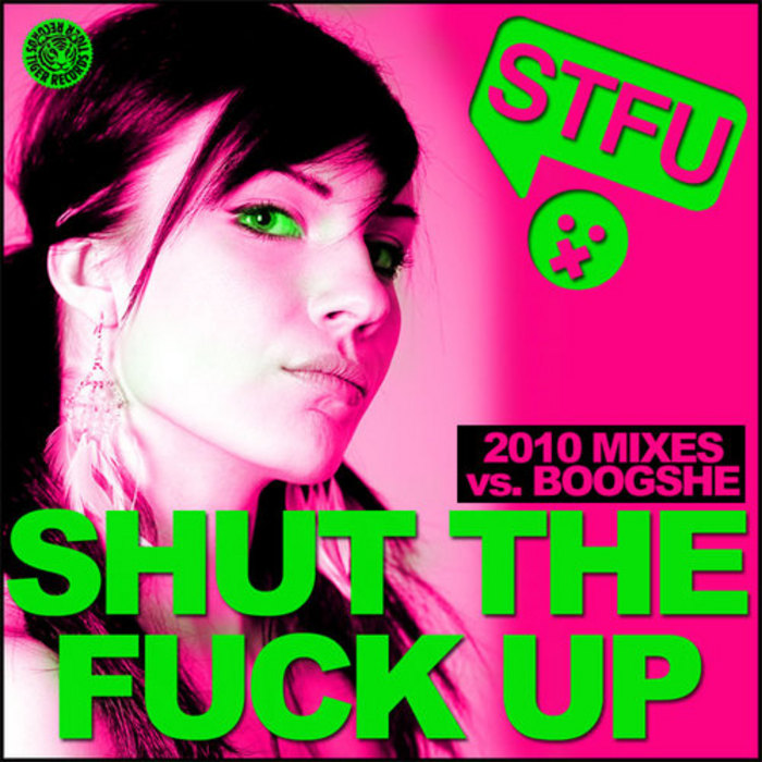 STFU vs BOOGSHE - Shut The Fuck Up 2010