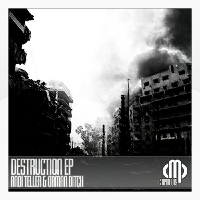 TELLER, Andi/ORMAN BITCH - Destruction EP