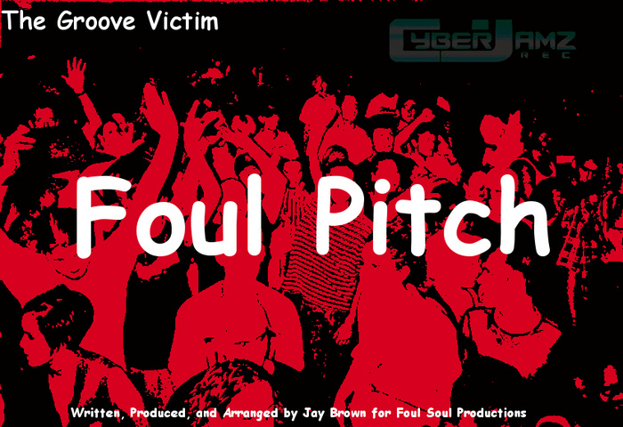 GROOVE VICTIM, The - Foul Pitch