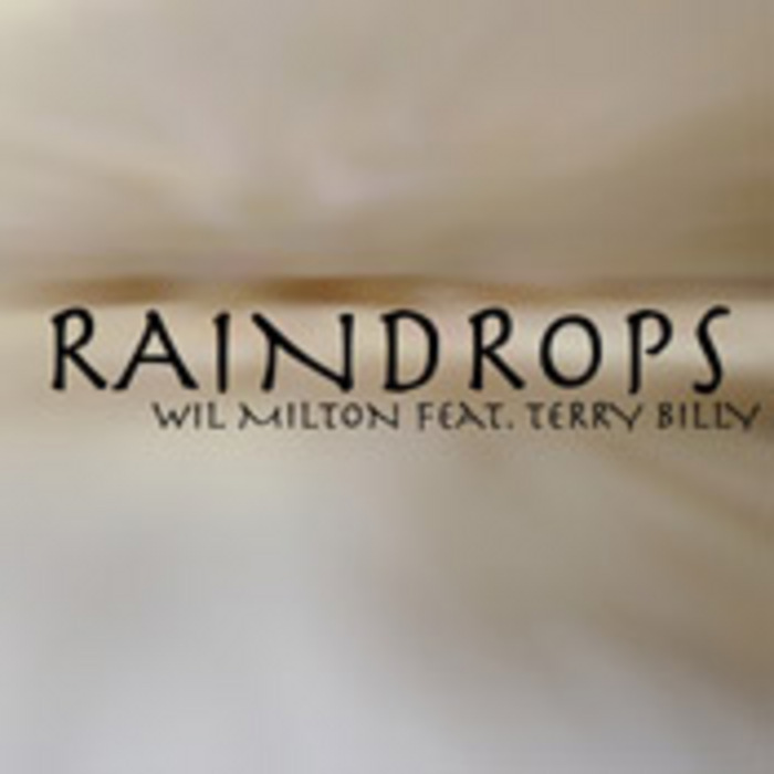 MILTON, Wil feat TERRY BILLY - Raindrops