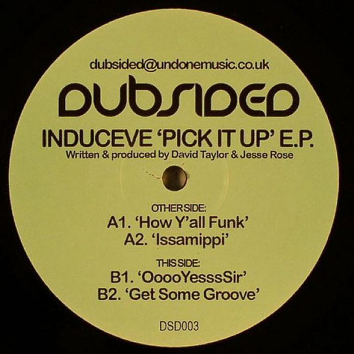 INDUCEVE - Pick It Up EP