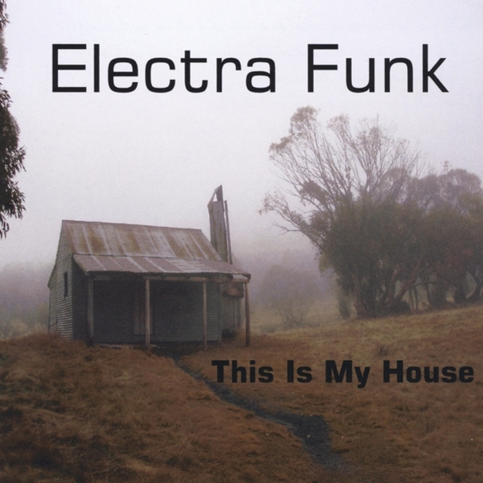 ELECTRA FUNK - This Is My House