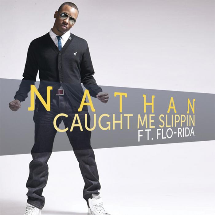 NATHAN feat FLO RIDA - Caught Me Slippin