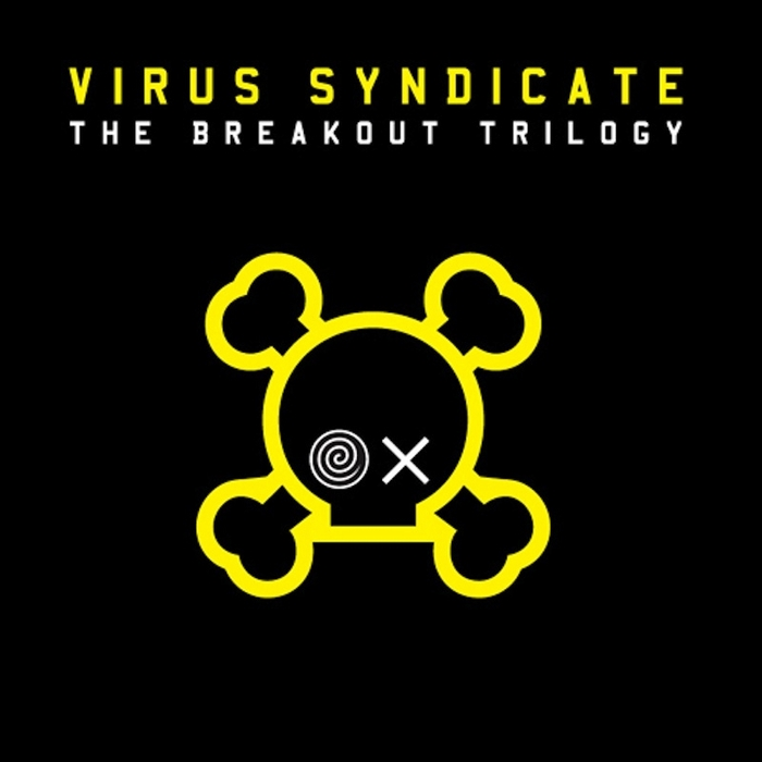 VIRUS SYNDICATE - The Breakout Trilogy