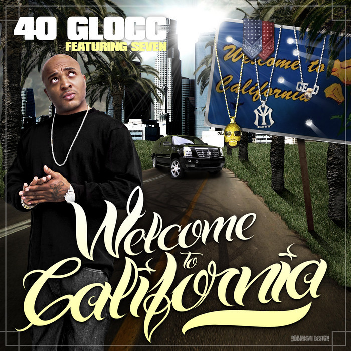 40 GLOCC - Welcome To California