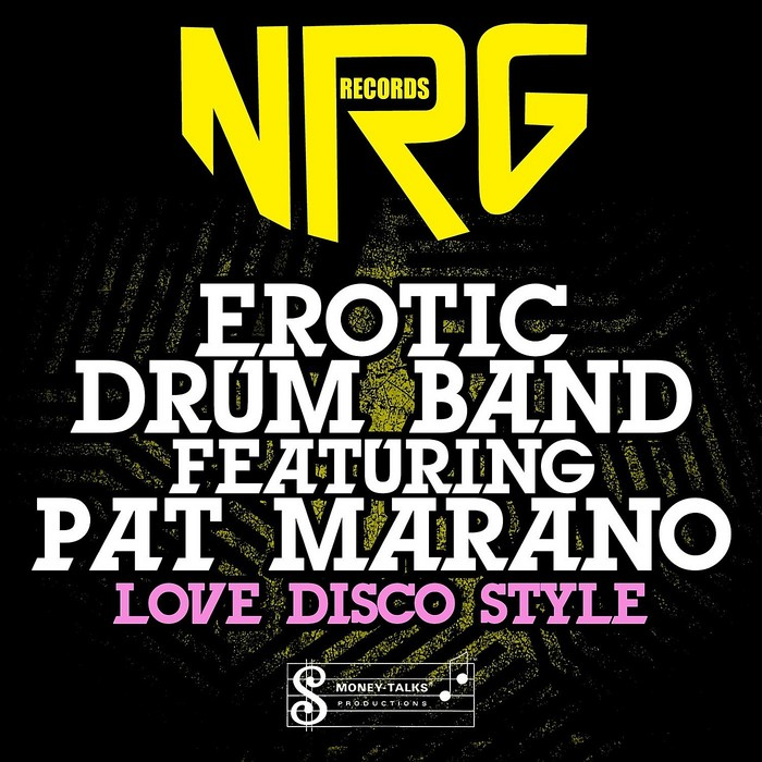 EROTIC DRUM BAND feat PAT MARANO - Love Disco Style EP