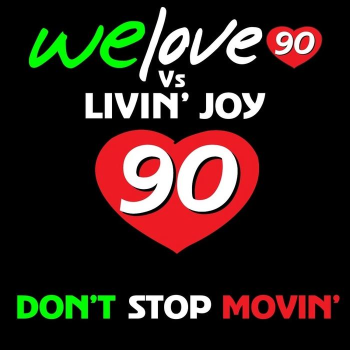 WE LOVE 90 vs LIVIN' JOY - Don't Stop Movin'