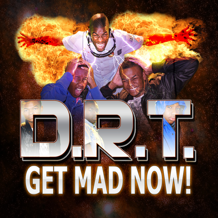 DRT - Get Mad Now!