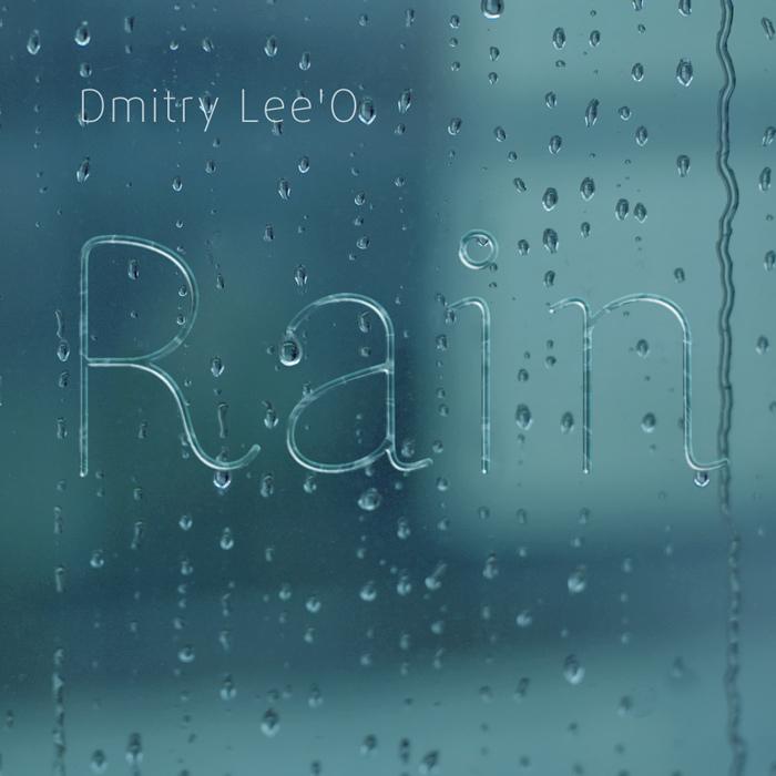 DMITRY LEE'O - Rain