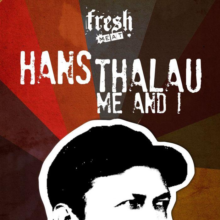THALAU, Hans - Me & I