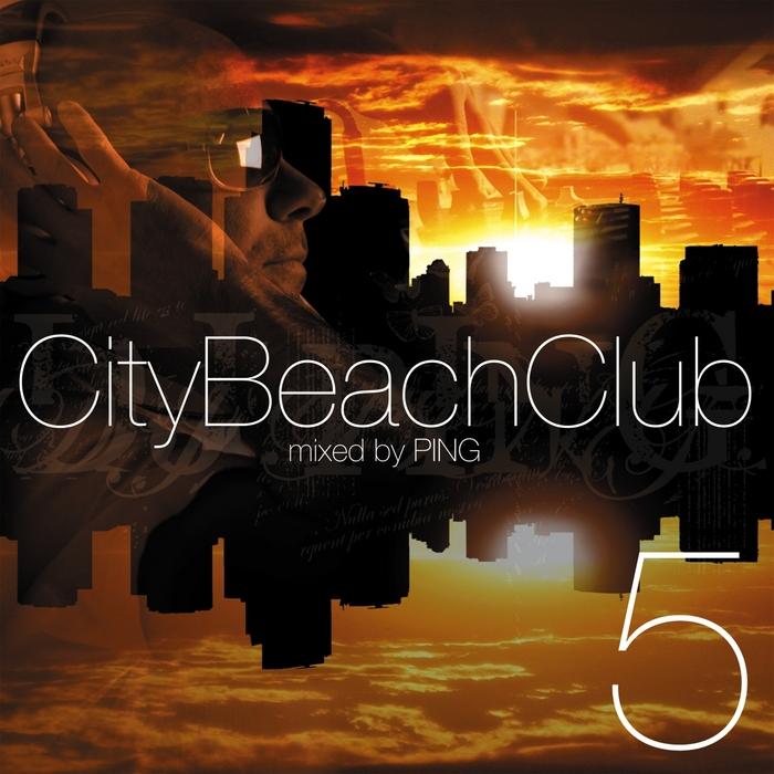 DJ PING/VARIOUS - City Beach Club Vol 5 (unmixed tracks)