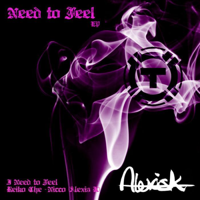 ALEXIS K - Need To Feel