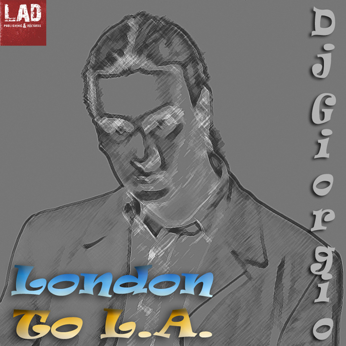 DJ GIORGIO - London To LA