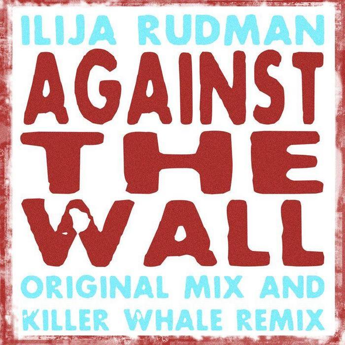 RUDMAN, Ilija - Against The Wall