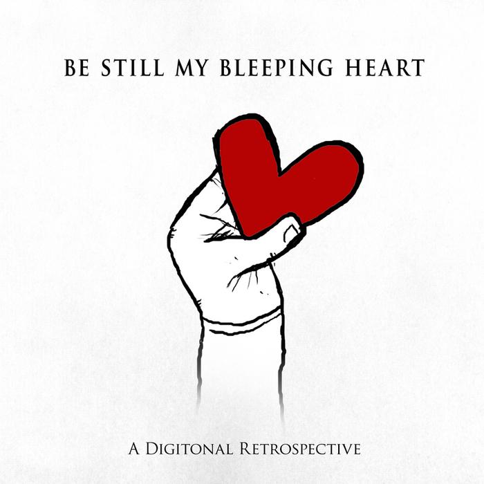 DIGITONAL - Be Still My Bleeping Heart